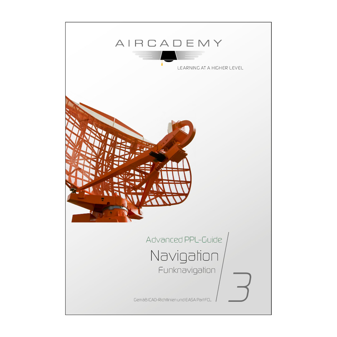 Aircademy - Advanced PPL-Guide: Ausgabe Navigation Band 3