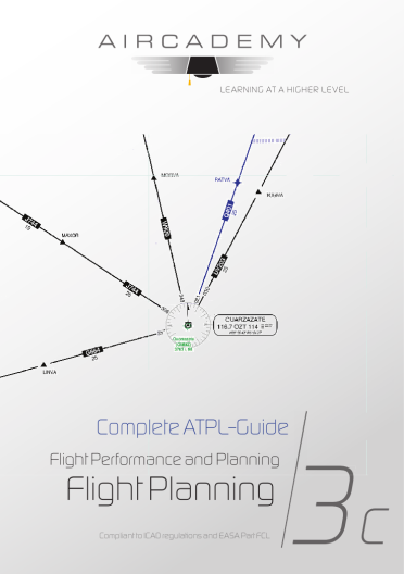 Volume 3c: Flight Planning & Monitoring - Complete ATPL-Guide