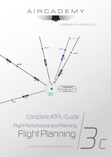 Volume 3c: Flight Planning & Monitoring - Complete ATPL-Guide