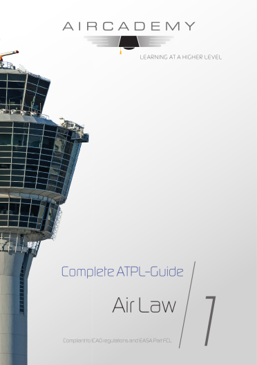 Aircademy Volume 1: Air Law - Complete ATPL-Guide