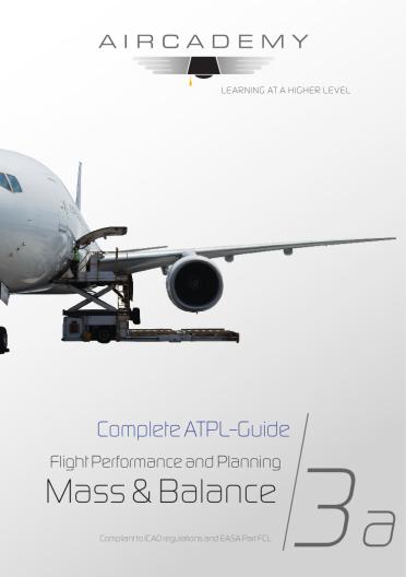 Volume 3a: Mass & Balance - Complete ATPL-Guide