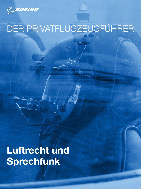 Lehrbuch - Der Privatflugzeugführer: Luftrecht und Sprechfunk