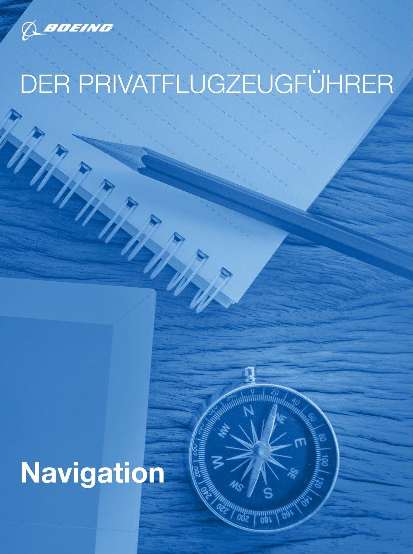 Lehrbuch - Der Privatflugzeugführer: Navigation
