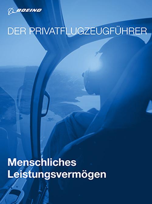 Der Privatflugzeugführer: Menschliches Leistungsvermögen