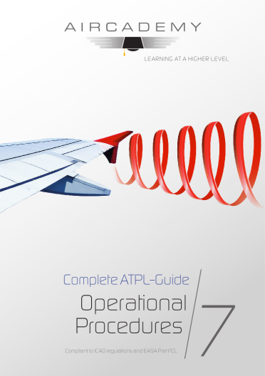 Volume 7: Operational Procedures - Complete ATPL-Guide