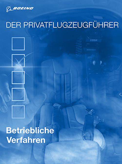 Der Privatflugzeugführer: Betriebliche Verfahren